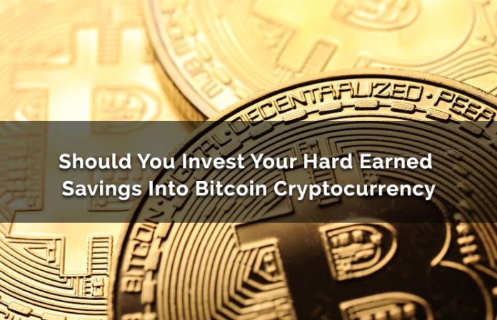 Should you invest your hard earned savings into bitcoin cryptocurrency ccuart Images