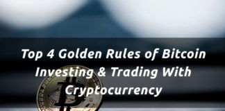 Top 4 Golden Rules Of Bitcoin Investing & Trading With Cryptocurrency